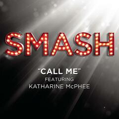 Call Me (SMASH Cast Version) [feat. Katharine McPhee]