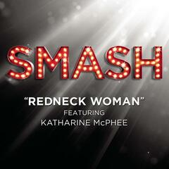 Redneck Woman (SMASH Cast Version) [feat. Katharine McPhee]
