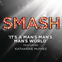 It's A Man's Man's Man's World (SMASH Cast Version) [feat. Katharine McPhee]