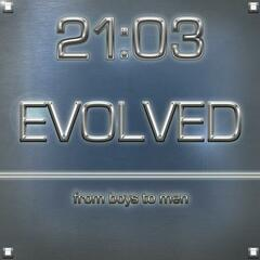 Evolved...from boys to men