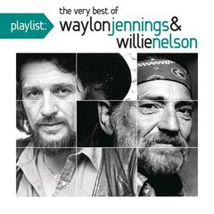 Playlist: The Very Best of Waylon Jennings & Willie Nelson