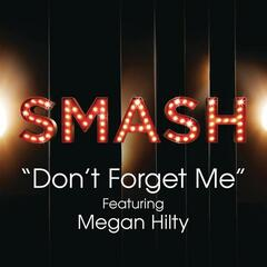 Don't Forget Me (SMASH Cast Version) [feat. Megan Hilty]