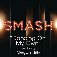 Dancing On My Own (SMASH Cast Version) [feat. Megan Hilty]