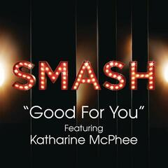 Good For You (SMASH Cast Version) [feat. Katharine McPhee]