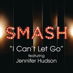 I Can't Let Go (SMASH Cast Version) [feat. Jennifer Hudson]