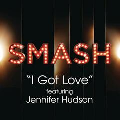 I Got Love (SMASH Cast Version) [feat. Jennifer Hudson]