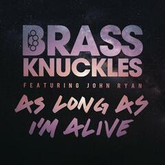 As Long As I'm Alive (Remixes)