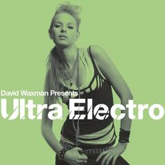 David Waxman presents Ultra Electro