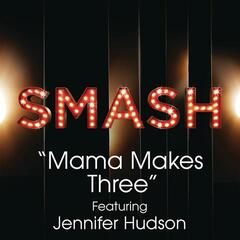 Mama Makes Three (SMASH Cast Version) [feat. Jennifer Hudson]