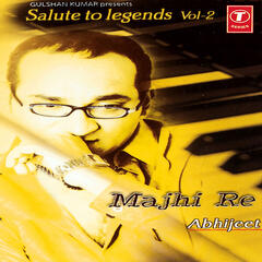 Salute To Legends Majhi Re Abhijeet (vol. 2)