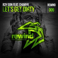 Let's Get Dirty (feat. Chamyk)