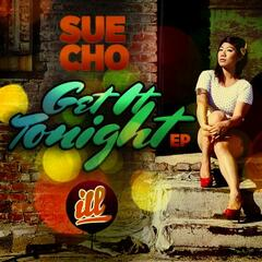 "Sue Cho Presents The ""Get It Tonight EP"""