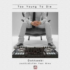Too Young To Die (feat. Mims)