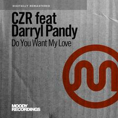 Do You Want My Love (feat. Darryl Pandy)
