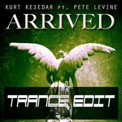 Arrived (feat. Pete Levine) [Trance Edit]