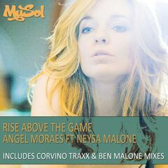 Rise Above The Game (feat. Neysa Malone) [Unreleased Mixes]