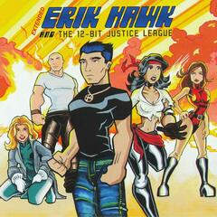 Erik Hawk & The 12-Bit Justice League (Extended)