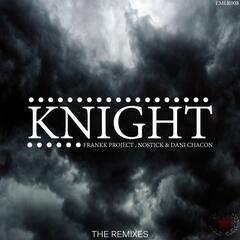 Knight (feat. Nostick) [The Remixes]