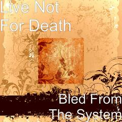 Bled From The System - Single