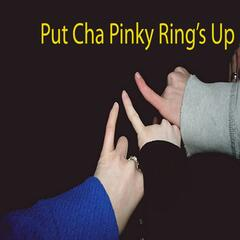 Put Cha Pinky Ring's Up - Single