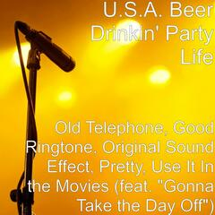 "Old Telephone, Good Ringtone, Original Sound Effect, Pretty, Use It In the Movies (feat. ""Gonna Take the Day Off"")"