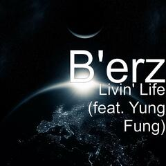 Livin' Life (feat. Yung Fung)