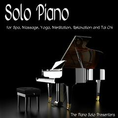 Solo Piano for Spa, Massage, Yoga, Meditation, Relaxation and Tai Chi
