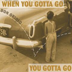 When You Gotta Go, You Gotta Go
