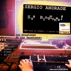 Sergio Andrade Sus Ringtones! (Cómo Pasa el Tiempo...! Parte 2)
