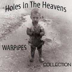 Warpipes Collection......................... (Holes In The Heavens)