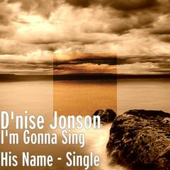 I'm Gonna Sing His Name - Single