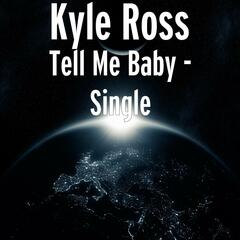 Tell Me Baby - Single