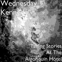Telling Stories At The Algonquin Hotel