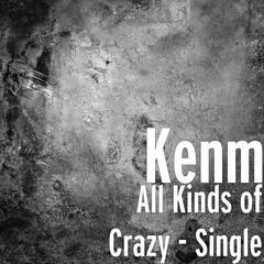 All Kinds of Crazy - Single