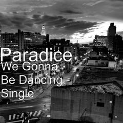 We Gonna Be Dancing - Single
