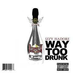 Way Too Drunk [explicit] - Single