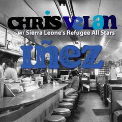 Iñez (feat. Sierra Leone's Refugee All Stars) - Single