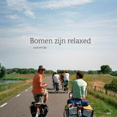 Bomen Zijn Relaxed - Single