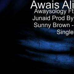 Awaysology Ft Junaid Prod By Sunny Brown - Single