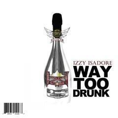 Way Too Drunk [radio Edit] - Single