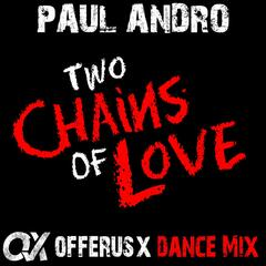 Two Chains Of Love (Offerus X Dance Mix) (feat. Kairal & Offerus X) - Single