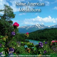 Native American Meditations: Native American Flutes & The Sounds of Nature