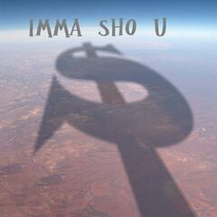 Imma Sho U - Single