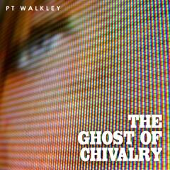 The Ghost of Chivalry