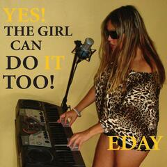 Yes! The Girl Can Do It Too!