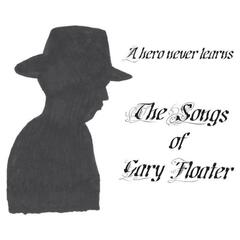 A Hero Never Learns - The Songs of Gary Floater