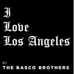 I Love Los Angeles (feat. The Basco Bros. & Lady Basco) - Single