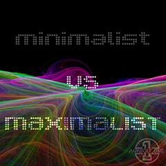 Minimalist vs Maximalist - Single