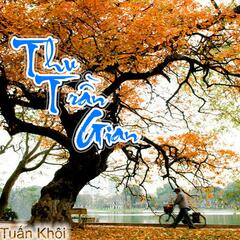 Thu Tran Gian - The Autumn On the World