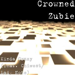 Kinda Crazy (feat. Chiwest/ Lady Note)